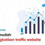 Cara Mudah Meningkatkan Traffic Website