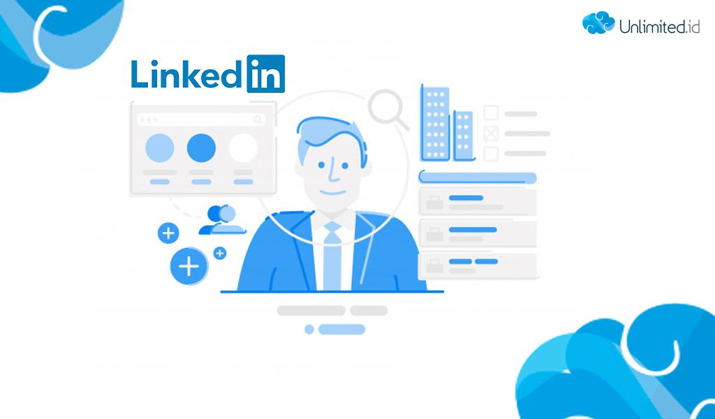 Apa Itu LinkedIn? Panduan Menggunakan LinkedIn Untuk Pemula